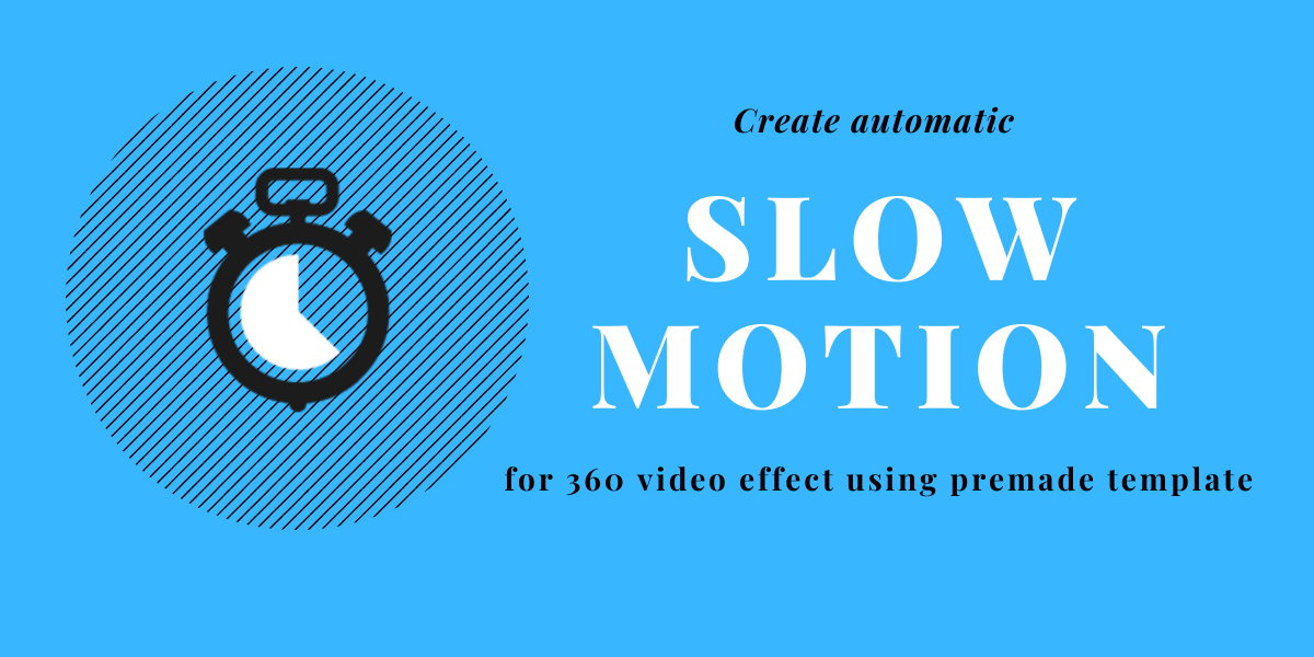 slow motion for 360 video effect photo booth